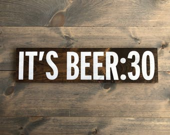 It's beer :30 - FREE SHIPPING-beer sign- bar decor- man cave sign - unique beer sign
