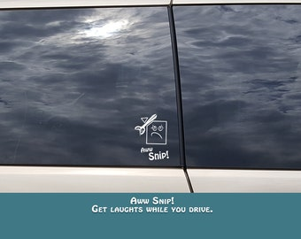 Aw snip!   Vinyl car decal.