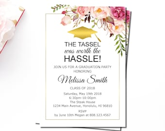 Graduation Invitation Girl, Graduation Party Invitation, The Tassel was worth the Hassle Invitation, Pink Floral, Printable File, G15