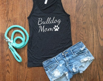 Bulldog Mom Tank Top | Dog Mom Tank | Workout Tank Top | Dog Lover Shirt | Dog Owner Gift | Fur Mom | Dog Mommy | Fur Mama | Dog Mama