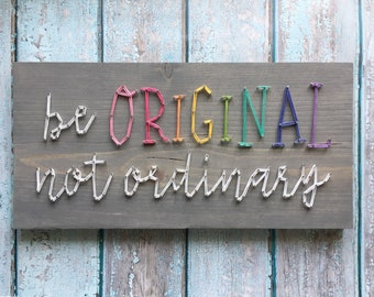 MADE TO ORDER String Art Be Original, Not Ordinary Single Line Strung Sign