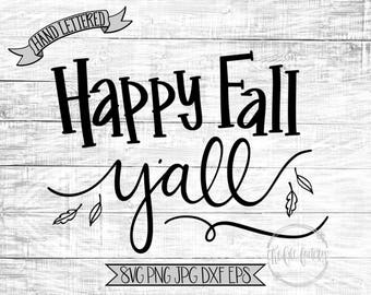 Happy Fall Y'all SVG / Hand Lettered / Hand Drawn