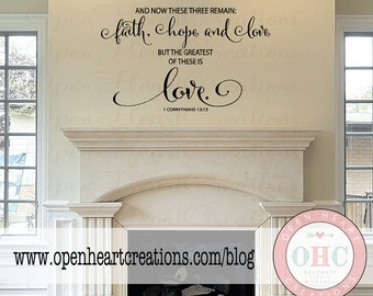 Faith Hope Love But the Greatest of These is Love Wall Decal Corinthians 13 - Love Wall Quotes 22H x 36W QT0290