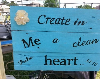 Create in me a Clean Heart Wooden Sign