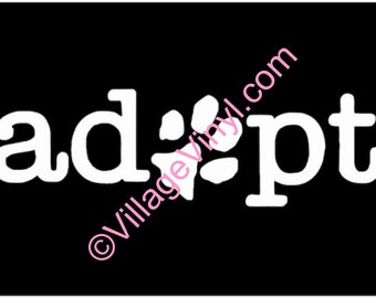 Adopt a Dog Decal Adpot Decal Paw Print Just for the Dog Lover Dog Sticker Car Sticker
