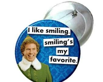 "1"" 1.25"" 2.25"" Pinback - Elf Movie - I like smiling. Smiling's my favorite"