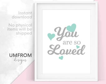You are so Loved, So Loved Print, Nursery Decor, Neutral Nursery, Baby Boy Nursery, Girl Nursery Decor, Modern Nursery Art, Nursery Prints