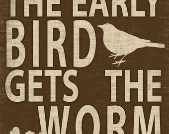 Early Bird Gets the Worm -  Word Art Print
