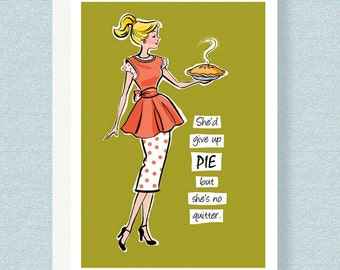 Greeting Card - She'd Give Up Pie But She's No Quitter