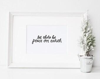 Peace on earth print // 8x10 print // Christmas printable // Christmas wall art // Let there be peace on earth