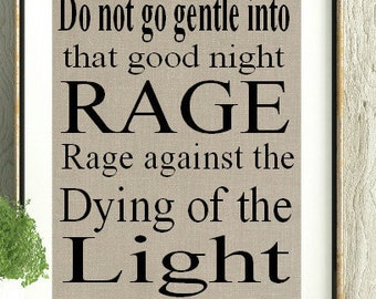 Dylan Thomas, Poetry Print, Poetry Decor,Do not go gentle into that good night, Famous Poet, Poetry Gift, Gift for friend, Gift for hope,