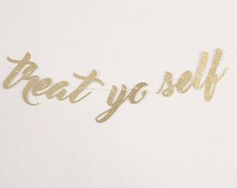"Cursive XXL Phrase ""Treat Yo Self"" Wedding Reception Dessert Table Garland | Parks and Recreation Leslie Knope Amy Poehler Hygge Decoration"