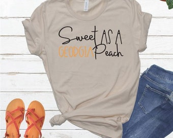 Sweet As A Georgia Peach Shirt, Georgia Girls T-shirt, Ladies T-Shirt, Southern Shirts, gifts for her