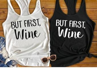 Bachelorette Party Shirts, Bachelorette Party Favor, But First Wine, Bachelorette Shirts, Wine Tasting Shirt, Wine Shirt