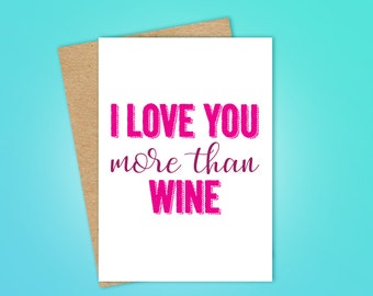 I Love You More Than Wine Valentine's Day / Greeting Card