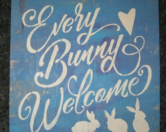 Every Bunny Welcome......wall plaque/kitchen/shabby chic/women/country/farm