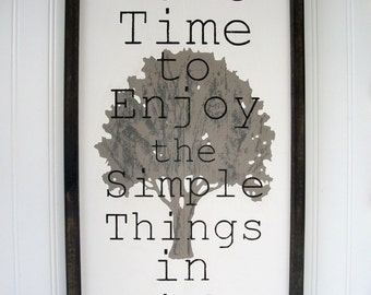 Wood Signs Sayings . Large Wood Sign . Take Time to Enjoy the Simple Things . Inspirational Sign . Farmhouse Sign . Fixer Upper Sign