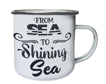 From Sea to Shining Sea ,Tin, Enamel 10oz Mug w101e