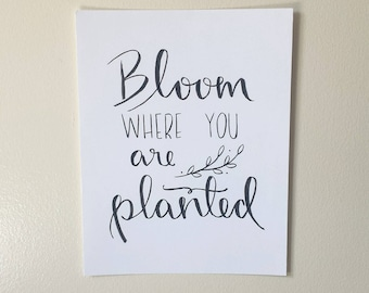 Hand Lettered Bloom Where You Are Planted Art Print - brush lettering | garden | fall |