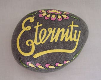Painted Pebble ETERNITY Floral Message Pebble Hand Painted Natural Pebble