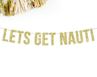 Let's Get Nauti Banner | nautical bachelorette birthday party decorations boat destination cruise anchor boats helm bachelor 21st birthday