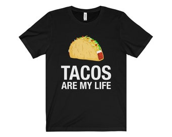 Tacos Are My Life Shirt