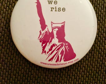 "Again, We Rise Women's March 2018 3"" Pin"