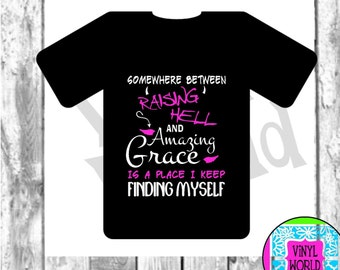 Raising Hell Amazing Grace Shirt Cut File for Cricut Silhouette SVG DXF EPS pdf png jpeg studio For Decals Shirts