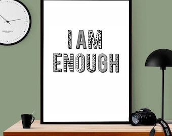Motivational art quote - I am enough