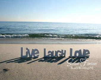 Beach Live Love Laugh White Letters 5x7 8x10 Printed fine art photo