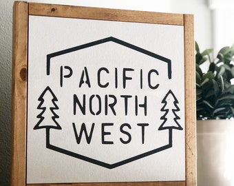 Pacific Northwest- Wood Sign- Farmhouse Style-