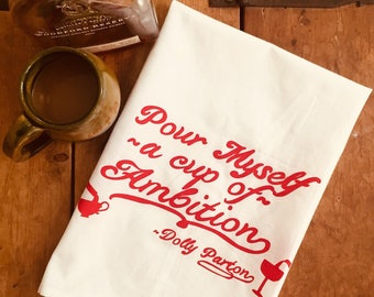 Pour myself a cup of ambition, Dolly Parton 9 to 5 kitchen tea towel