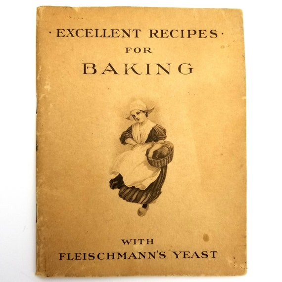 Excellent Recipes for Baking with Fleischmann's Yeast 1910 Recipes Cookbook - Breads, Rolls, Pastries