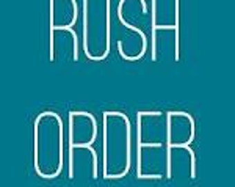 RUSH Service for any USA or International Order