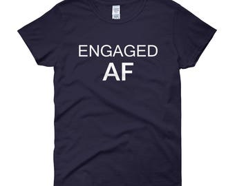 Engaged AF | Engagement Gifts | Engaged | Future Mrs | Gift for Bride | Engaged Af Shirt | Fiance Shirt | Engagement Gift | Gift for Bride