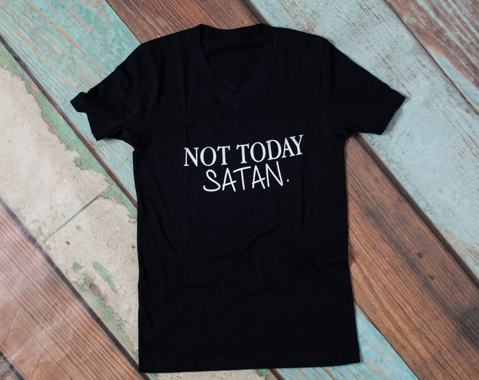 NOT TODAY Satan. T-shirt