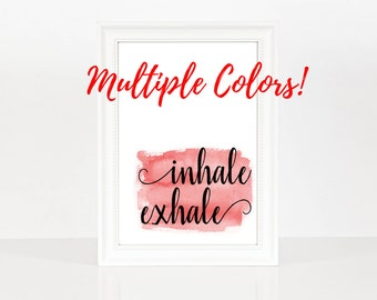 Inhale Exhale Print Download, Watercolor Print Set, Yoga Gifts For Sister Typography Wall Art Inspirational Quote Printable Relaxation Gifts