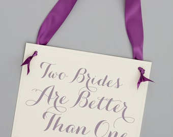 "Gay Wedding Sign ""Two Brides Are Better Than One"" Hanging Wedding Banner Lesbian Wedding Wedding Announcement Save The Date 1080 BW"