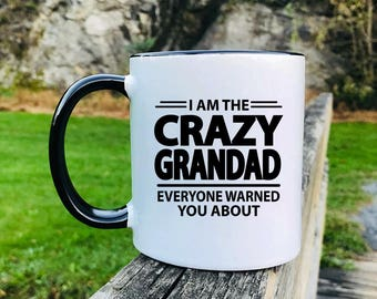 I'm The Crazy Grandad Everyone Warned You About - Father's Day Gifts - Grandad Mug - Grandad Gift