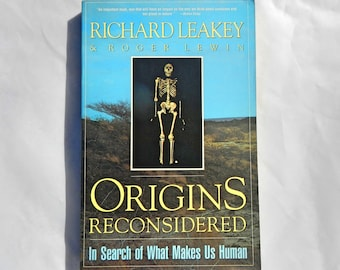 Origins Reconsidered by Richard Leakey Vintage First Anchor Books Edition October 1993