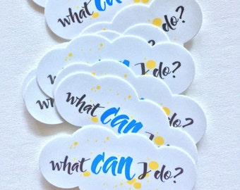 What CAN I Do? vinyl sticker for planners, phones, waterbottles, journals, diaries, Life :)
