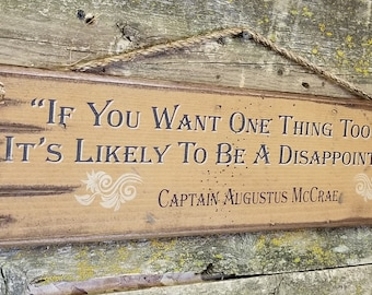 If You Want One Thing Too Much It's Likely To Be A Disappointment, Augustus McCrae, Lonesome Dove Quote, Western, Antiqued, Wooden Sign