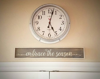 Embrace the Season wooden wall sign- inspirational sayings and quotes - Holiday decor- Mother's Day Gifts- rustic signs -distressed decor