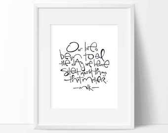Silent about things that matter MLK quote Martin Luther King quote typography modern calligraphy hand lettered print activist social justice