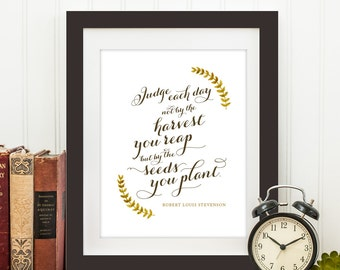 The harvest you reap - Robert Louis Stevenson - Autumn Calligraphy Quote Print, Printable art wall decor, Quote poster - Instant Download