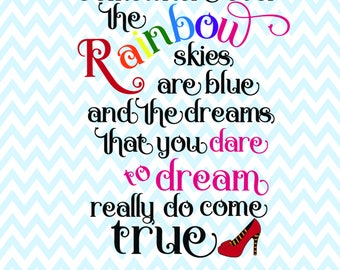 Somewhere over the Rainbow quote SVG dxf eps jpg png - wall art home decor gift idea - t-shirt, wedding, kids room wizard of oz ruby slipper