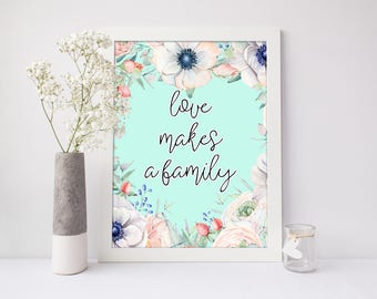 Love Makes A Family, Adoption Poster, Adoption Gift, Modern Home Decor, Floral Wreath Decor, Love Print, Family Art, Baby Shower Gift A-1332