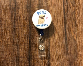 Retractable Badge Holder- Pugs Not Drugs