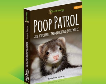 Poop Patrol: Stop Your Ferret From Pooping Everywhere/ Ferret Training / Ferrets