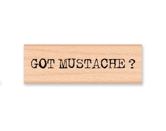 GOT MUSTACHE-type font-word- wood mounted rubber stamp-#41-12
